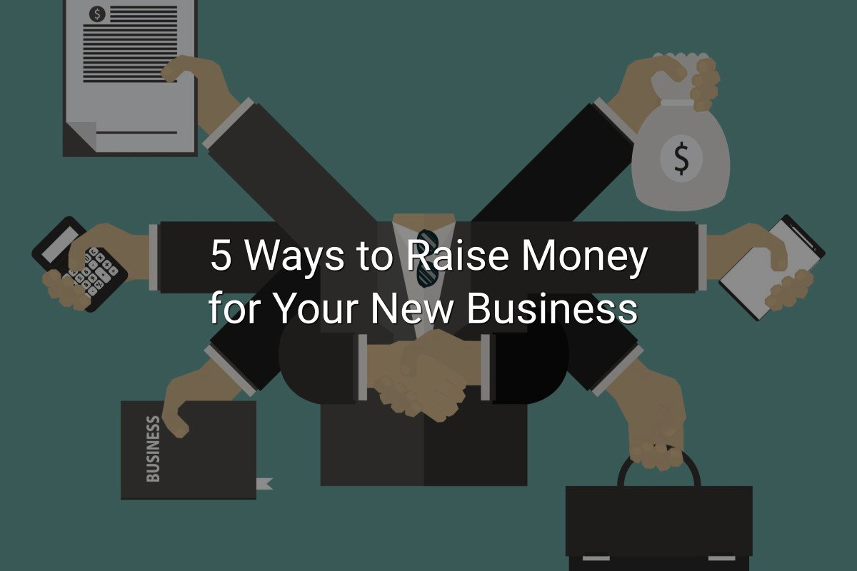 How to Raise Money for a New Business
